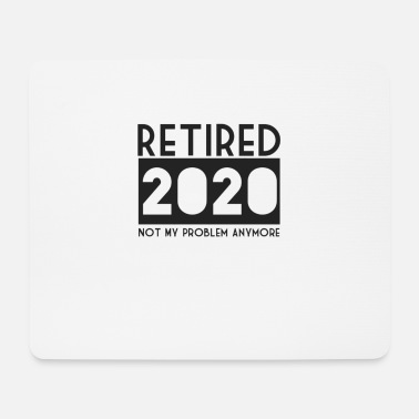 Funky Retired - not my problem anymore 2020 - Mouse Pad