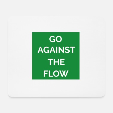 Against The Flow GO AGAINST THE FLOW - Mouse Pad