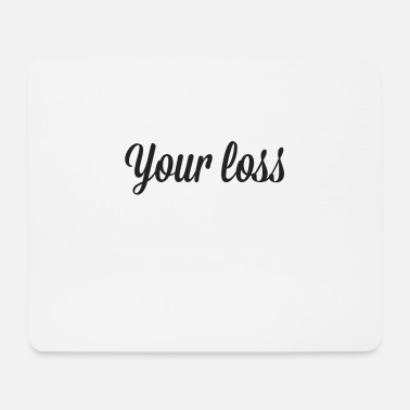 Suit Your Loss - Mouse Pad