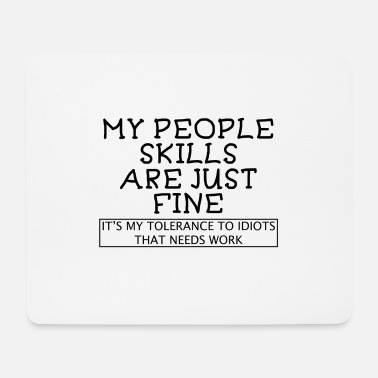 Anxiety My People Skills are just Fine Introvert gift - Mouse Pad