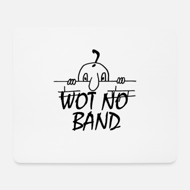 Band WOT NO BAND - Mouse Pad