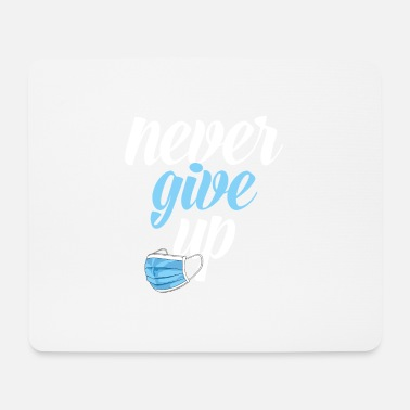 Life Goals NEVER GIVE UP 1 - Mouse Pad