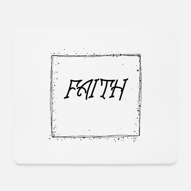 Faith Faith - Mouse Pad