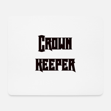 Keeper Crown keeper - Mouse Pad