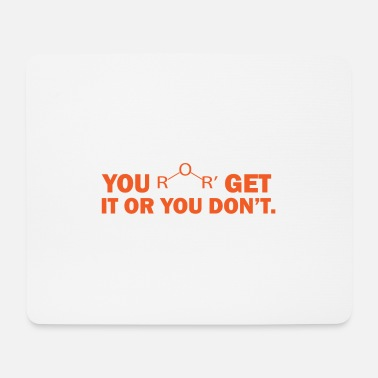 Assistant You get it or you don't chemistry gift chemistry - Mouse Pad
