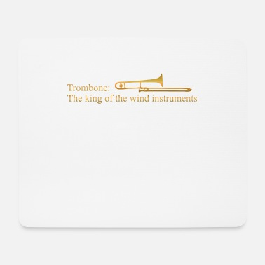 Trombone The King Of The Windinstruments - Mouse Pad