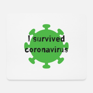 I Survived I survived Coronavirus - Mouse Pad