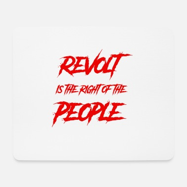 Class Struggle Revolt is the right of the people - Mouse Pad