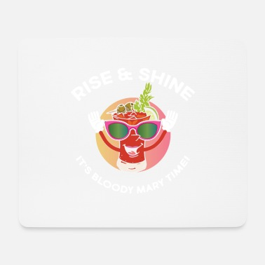 Bloody Rise & Shine It's Bloody Mary time - Mouse Pad