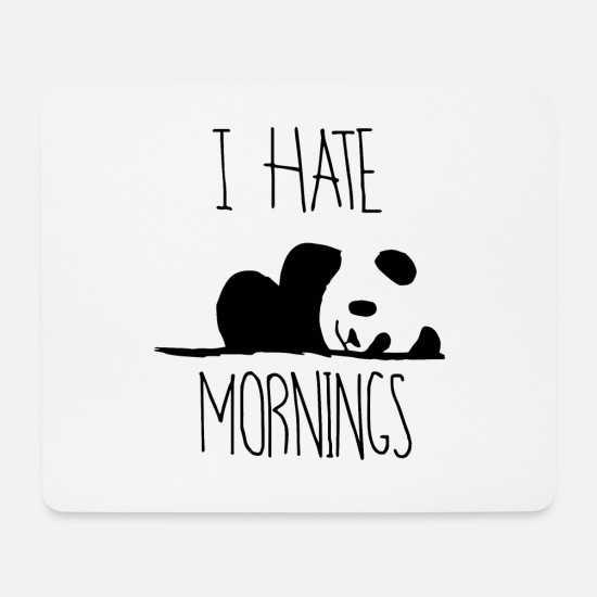 Gift Idea Mouse Pads - I hate mornings - shirt - Mouse Pad white