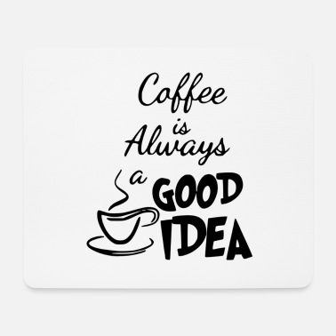 Schwarz Coffee is lways a good idea - rauchende Kaffetasse - Mousepad