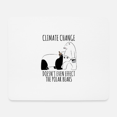 Global Climate Change Doesn't Even Effect The Polar - Mouse Pad