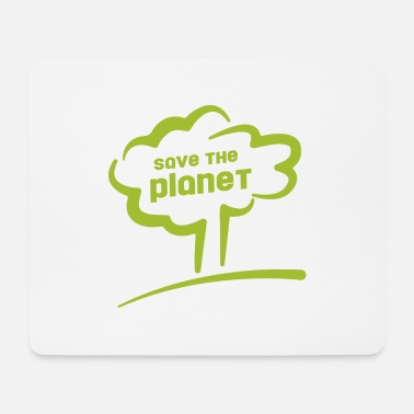 Save The Planet save the planet - save the planet - Mouse Pad