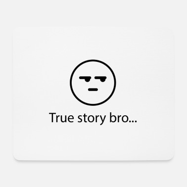 Story true story - Mouse Pad