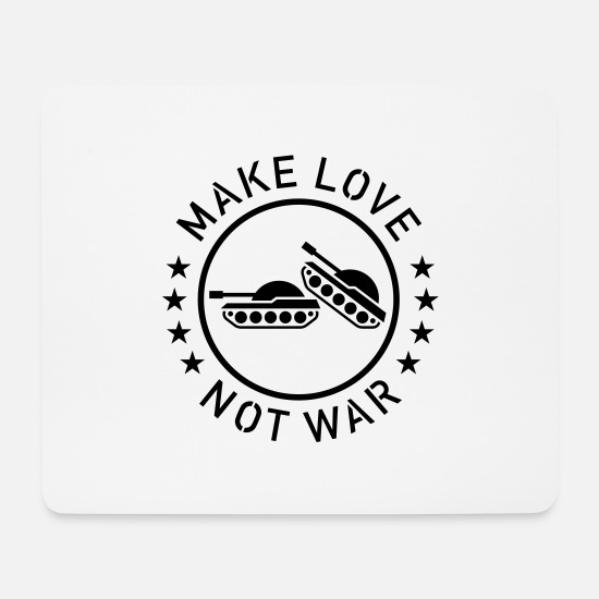 Make Love Not War Mouse Pads - Make Love Not War (1C) - Mouse Pad white