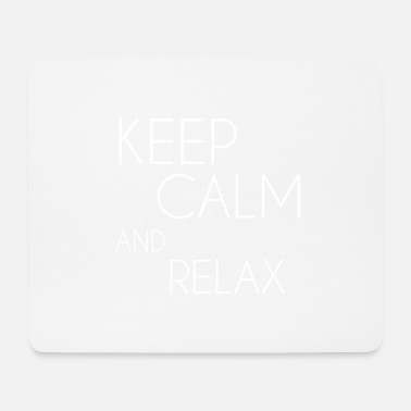 Keep Calm and relax white - Mouse Pad