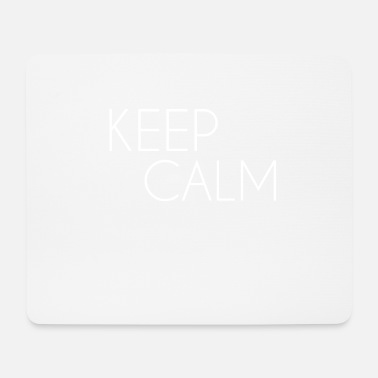Keep Calm white - Mouse Pad