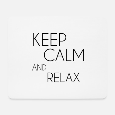 Keep Calm and relax - Mouse Pad