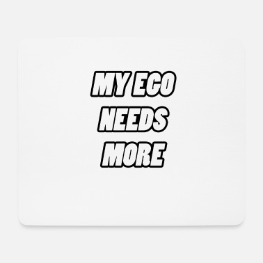 Ego my ego knows my ego - Mouse Pad