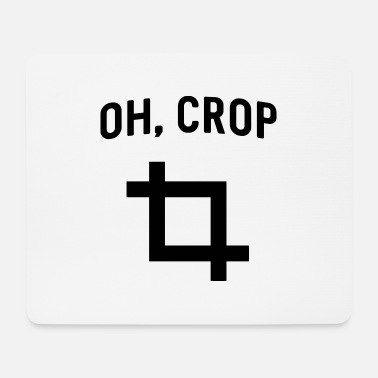 Crop Oh Crop - Mouse Pad