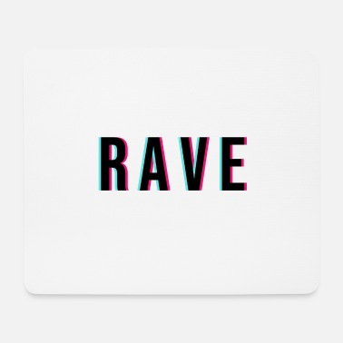 Rave RAVE rave - Mouse Pad