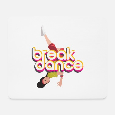 Breakdance Breakdance - Mousepad