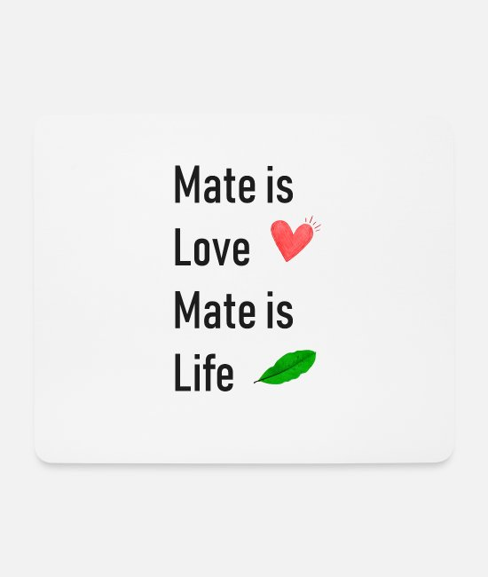 Mateo Mouse Pads - Mate is Life - Mouse Pad white