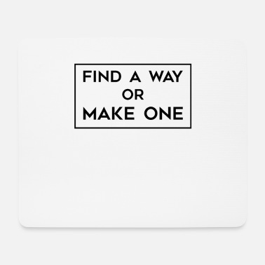 Find A Way Or Make One / Motivation - Mouse Pad