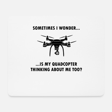 Airfield Drone thinks of me drones quadcopter gift - Mouse Pad