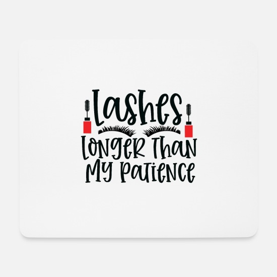 Makeup Mouse Pads - Lashes Longer Than My Patience - Mouse Pad white
