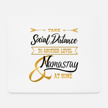 Anfang Corona Social Distance another Level Namastay home - Mousepad