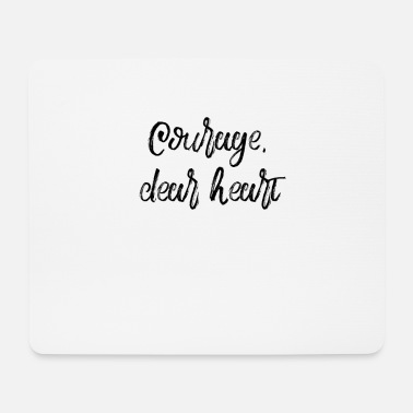 Valentine's Day Courage Dear Heart - Mouse Pad