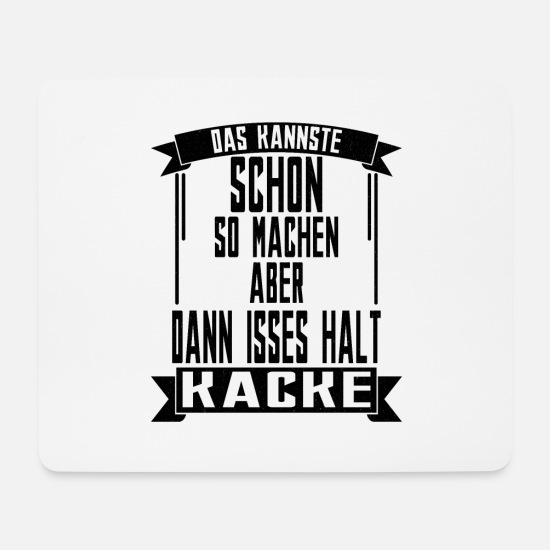 Humor Mousepads  - Lustige Sprüche - Mousepad Weiß