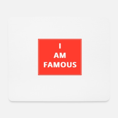Famous I AM FAMOUS - Mousepad