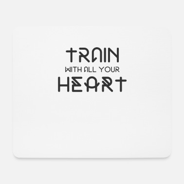 Wretch Say Train With All Your Heart Gift Idea - Mouse Pad