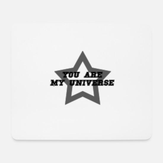 Universum Mousepads  - You are my univers - Mousepad Weiß