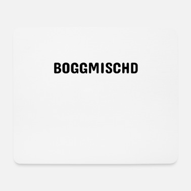 Swabia To laugh: Boggmischd design for Swabia - Mouse Pad