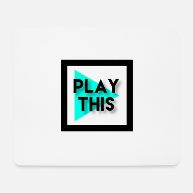 Play PLAY THIS - Mouse Pad
