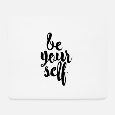 Yourself be yourself - Be yourself - Mouse Pad