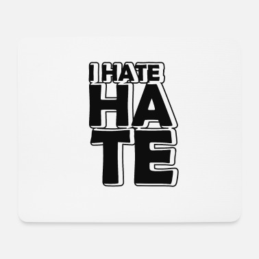 Hate I HATE HATE - Mouse Pad