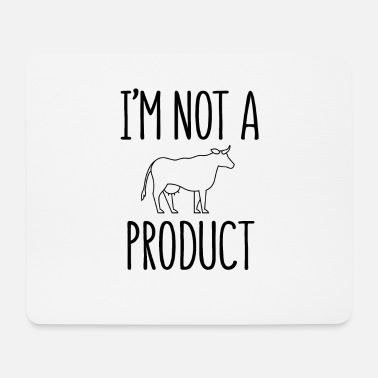 Not Vegan Designs - I'm not a product - Mousepad