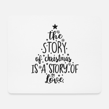 Story The story of Christmas is a story of love - Mouse Pad