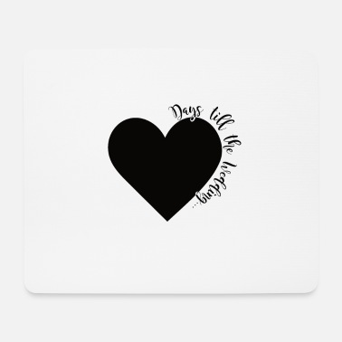 Wedding Day Days till the Wedding - Mouse Pad