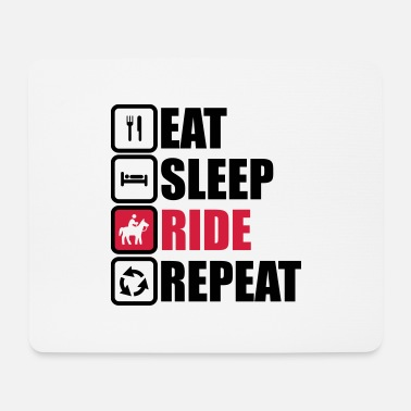 Ponytail eat sleep ride repeat,horse riding,horses - Mouse Pad