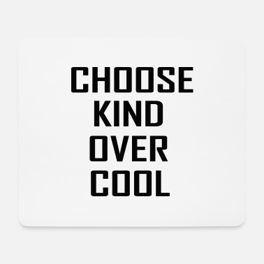 Cool Quote Choose Kind Over Cool..Cool Quotes - Mouse Pad
