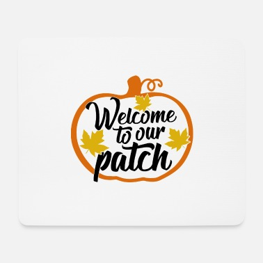 Cider Welcome To Our Patch Automn Quote Design - Mouse Pad