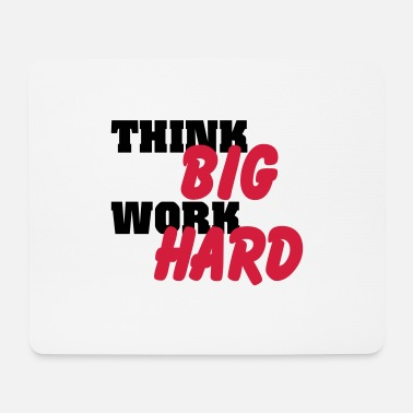 Think big work hard - Mouse Pad