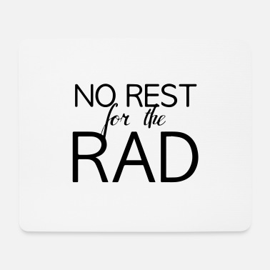 Rest no rest - Mousepad