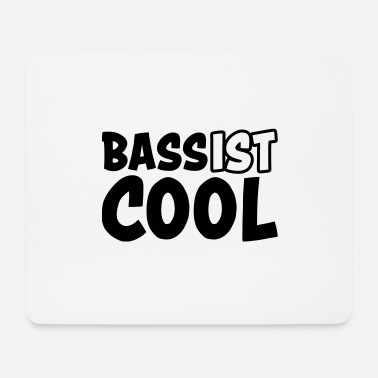 Bass Bass ist cool - Mousepad