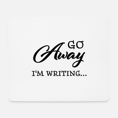 Writing Go away - I'm writing - Mousepad